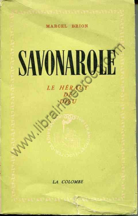 BRION Marcel, Savonarole le Héraut de Dieu