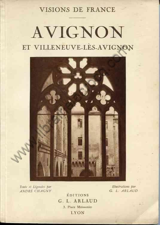 CHAGNY André, AVIGNON et VILLENEUVE-LES-AVIGNON . T...
