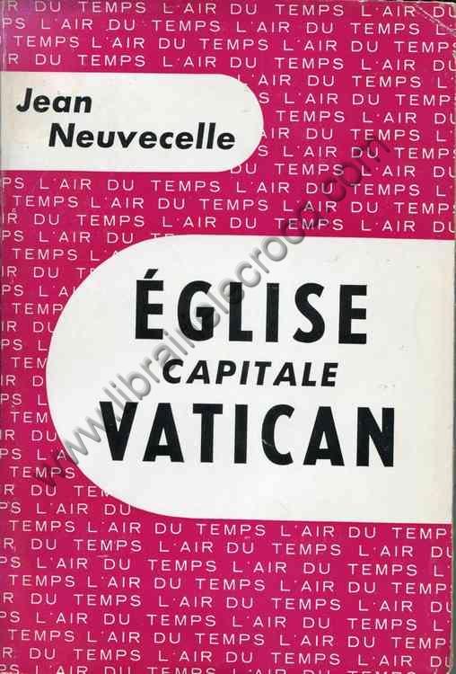 NEUVECELLE Jean, Eglise capitale Vatican