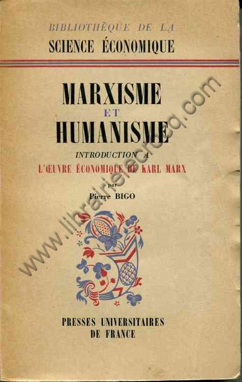 BIGO Pierre, Marxisme et humanisme - Introduction à...