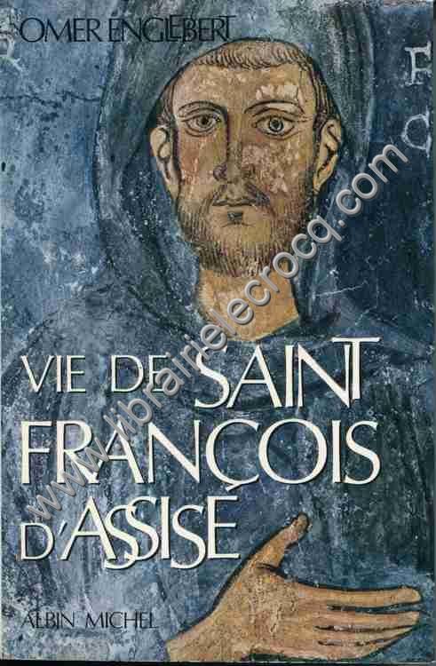 ENGLEBERT Omer, Vie de Saint François d'Assise