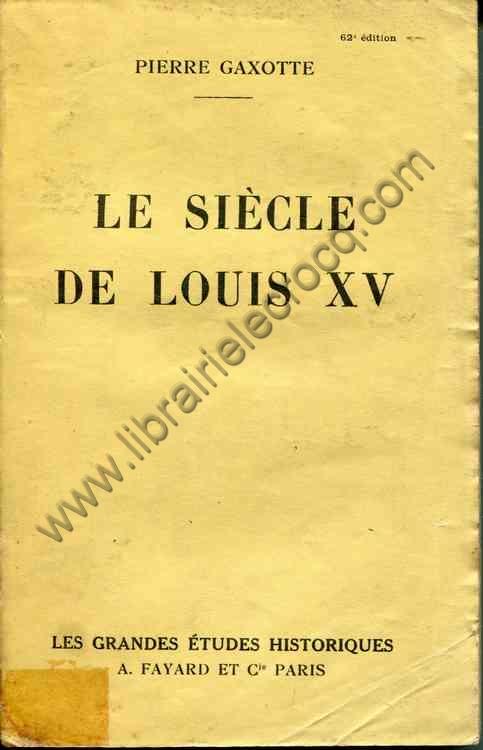 GAXOTTE Pierre, Le siècle de Louis XV
