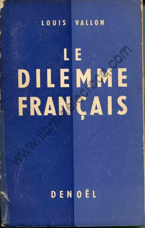 VALLON Louis, Le dilemme français - Introduction de...