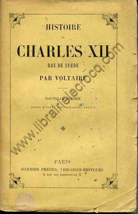 VOLTAIRE , Histoire de Charles XII roi de Suède . N...