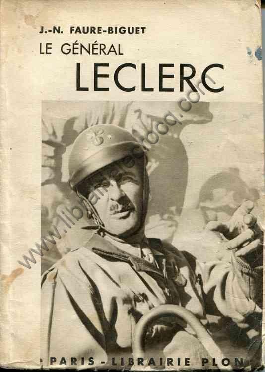 FAURE-BIGUET J.-N., Le général Leclerc
