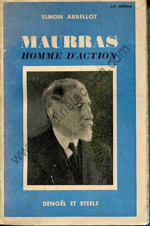 ARBELLOT Simon Maurras homme d'action