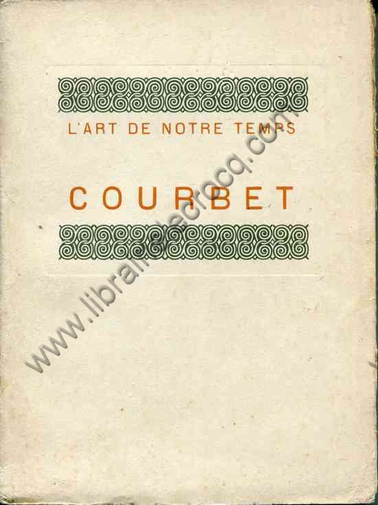 BENEDITE (Léonce) - COURBET , L'art de notre temps ...