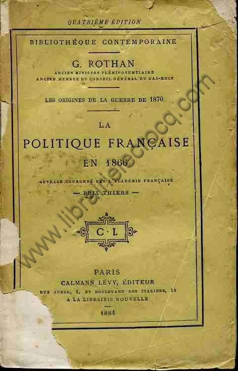 ROTHAN G., La politique française en 1866 - Les ori...