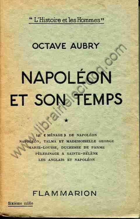 AUBRY Octave, Napoléon et son temps - Le 'Ménage' ...