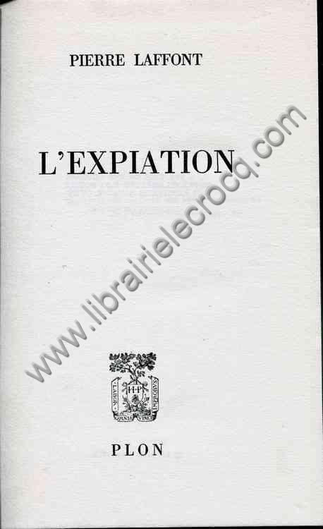 LAFFONT Pierre, L'expiation