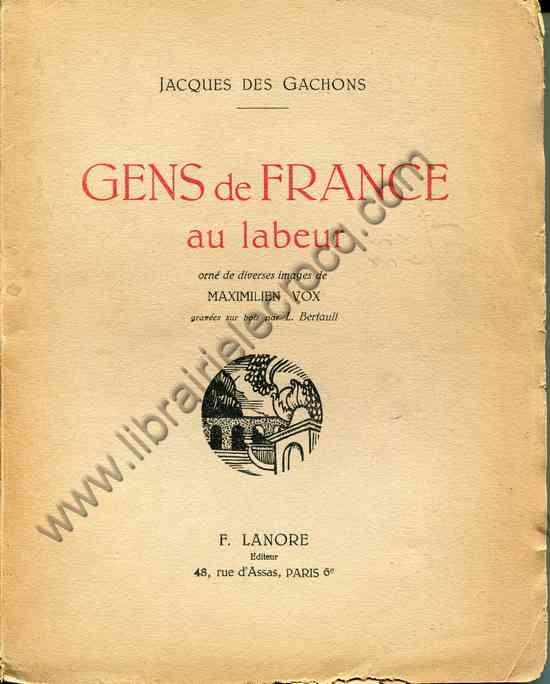 DES GACHONS Jacques Gens de France au labeur-orne de...