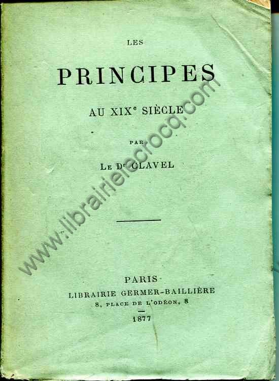 CLAVEL Dr., Les principes au XIXème siècle