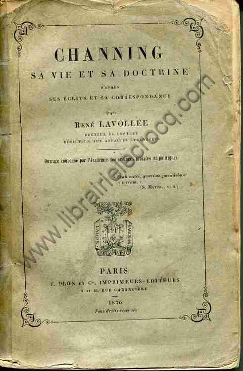 LAVOLLEE René, Channing sa vie et sa doctrine d'apr...