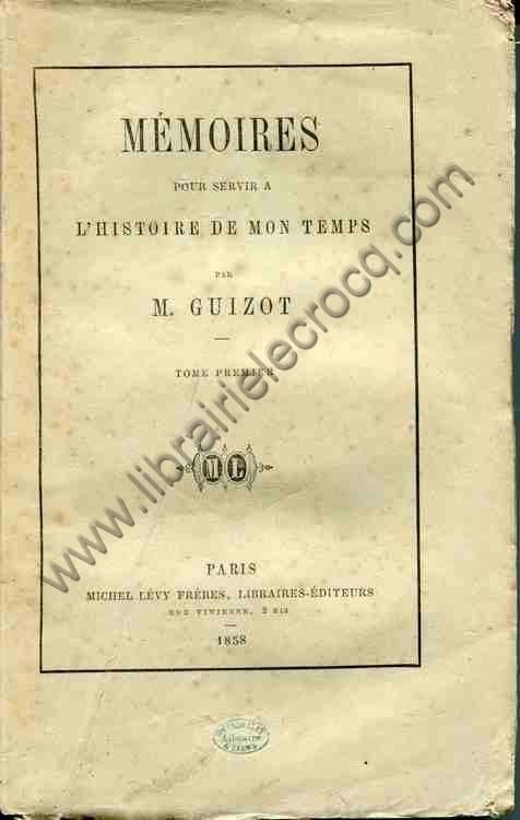 GUIZOT François .  Mémoires pour servir à l'histo...