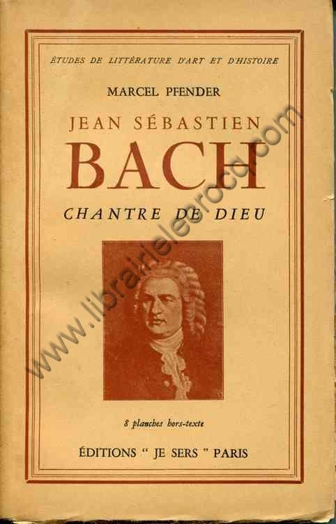 BACH - PFENDER Marcel, Jean-Sébastien Bach chantre ...