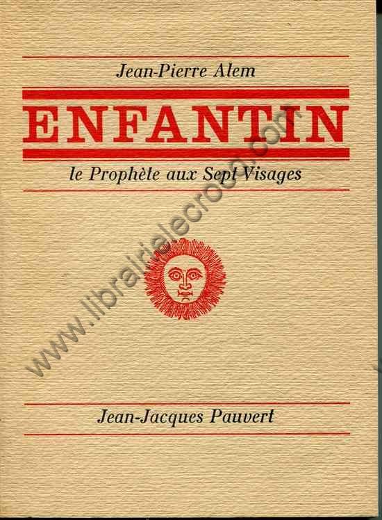 ALEM Jean-Pierre, Enfantin le prophète aux sept vis...