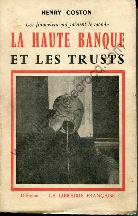 COSTON Henry, La haute banque et les trusts - Les fi...