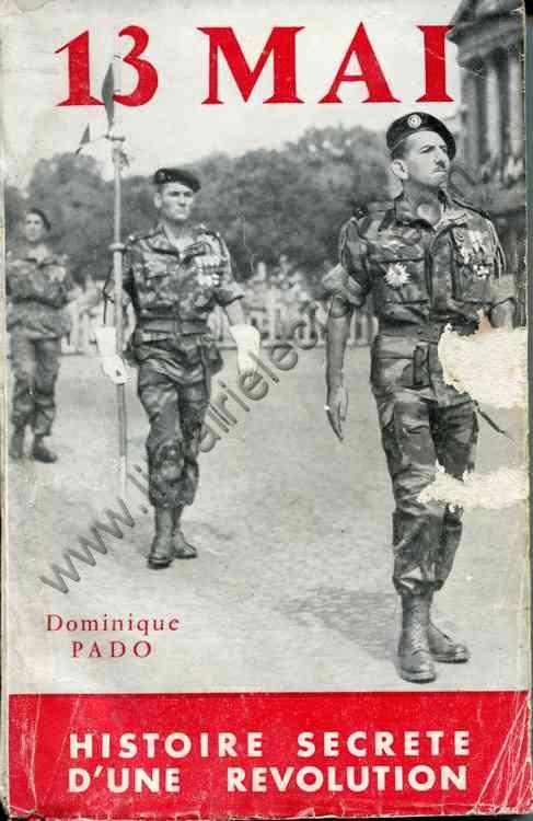 GUERRE D'ALGERIE - PADO Dominique .  13 mai - Histoi...
