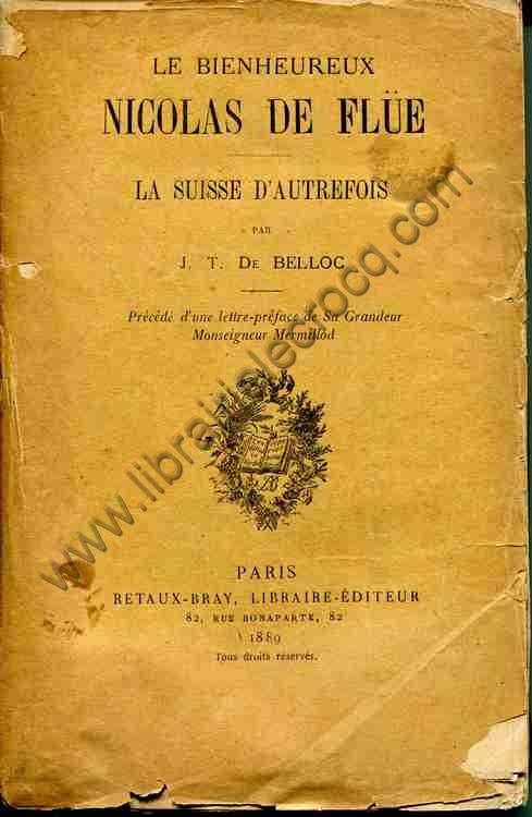 BELLOC J.T. de, Le bienheureux Nicolas de Flüe . La...