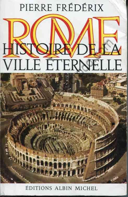 FREDERIX Pierre, Rome - Histoire de la ville éternelle