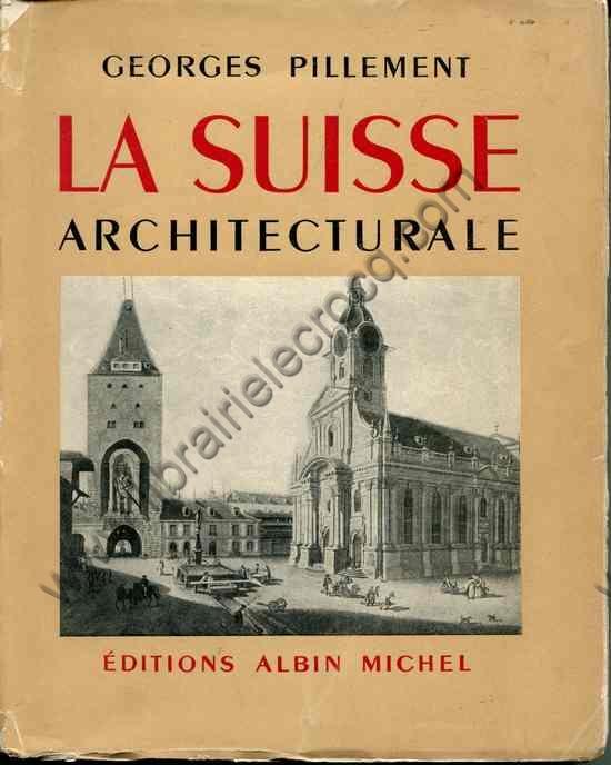 PILLEMENT Georges, La Suisse architecturale