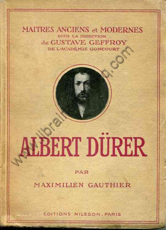 GAUTHIER Maximilien .  Albert Dürer