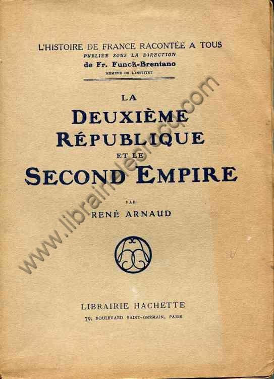 ARNAUD Rene La deuxieme Republique et le second Empire
