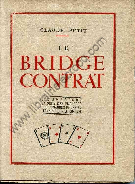 JEUX - PETIT Claude, Le bridge contrat - L'ouverture...