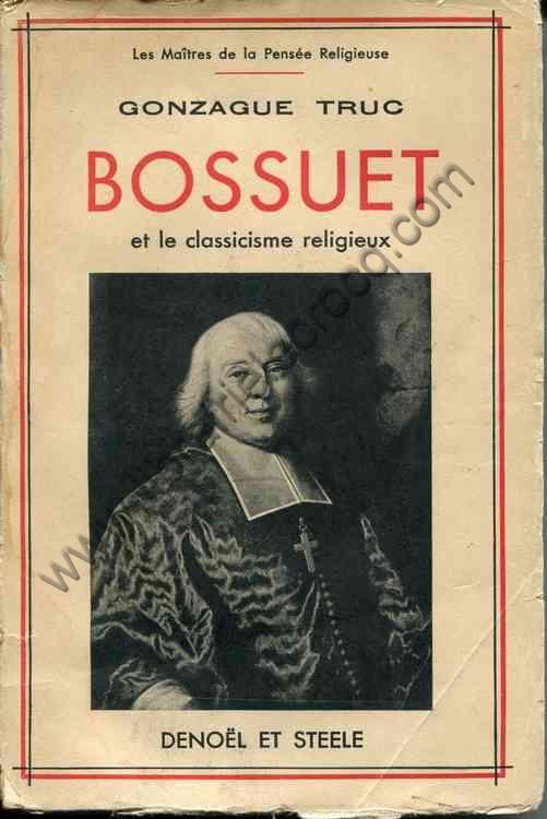 TRUC Gonzague, Bossuet et le classicisme religieux
