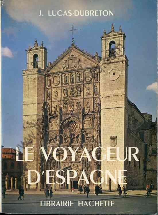 LUCAS-DUBRETON J., Le voyageur d'Espagne - Histoires...