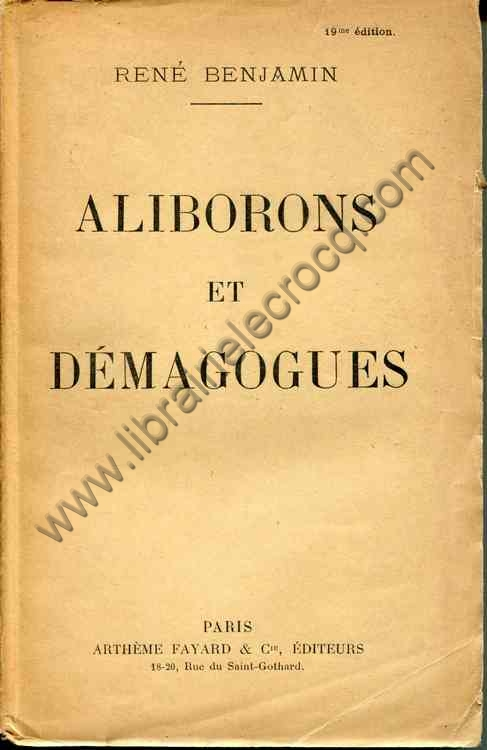 BENJAMIN René, Aliborons et démagogues