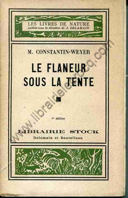 CONSTANTIN-WEYER M., Le flaneur sous la tente