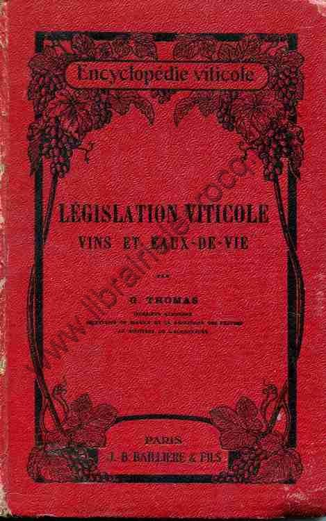 THOMAS G., Législation viticole - vins et eaux-de-vie