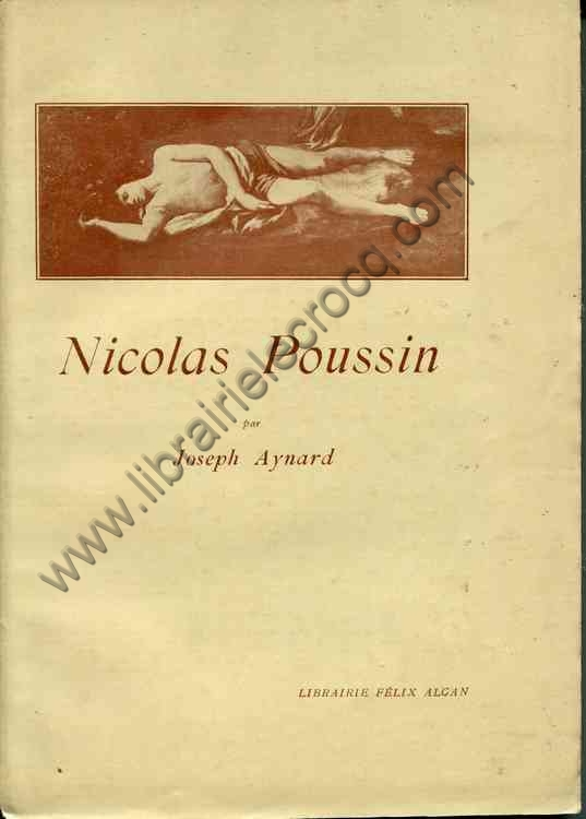 AYNARD Joseph .  Nicolas Poussin