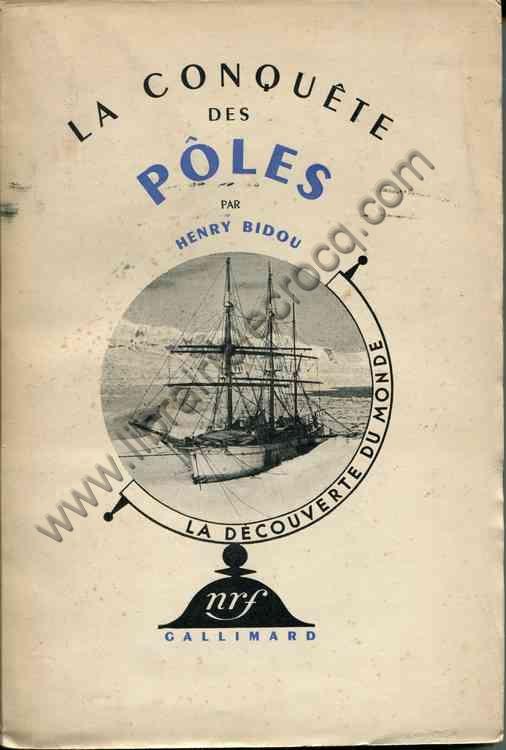 BIDOU Henry, La conquête des Pôles . Huit reproduc...