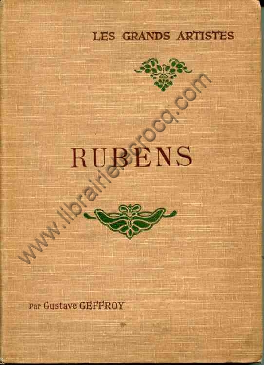 GEFFROY Gustave .  Rubens - biographie critique - il...