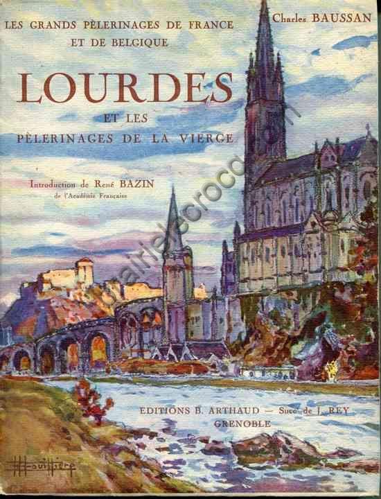 BAUSSAN Charles, Lourdes et les pèlerinages de la v...
