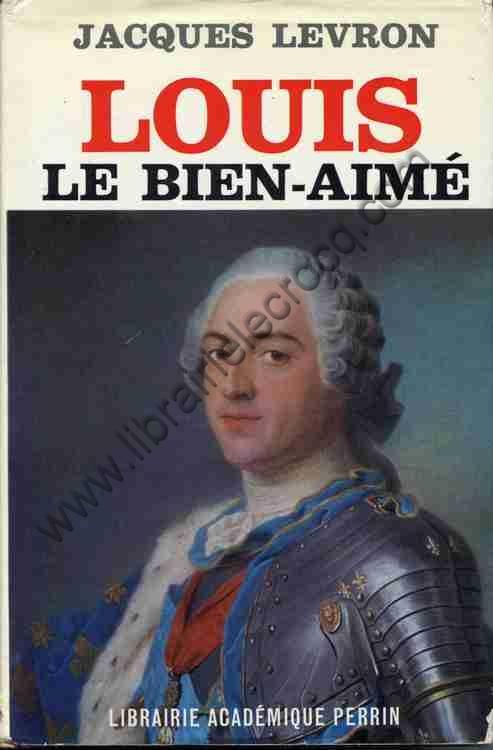 LEVRON Jacques, Louis le bien-aimé