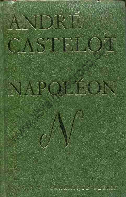 CASTELOT André, Napoléon