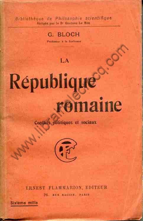 BLOCH G., La République romaine . Les conflits poli...