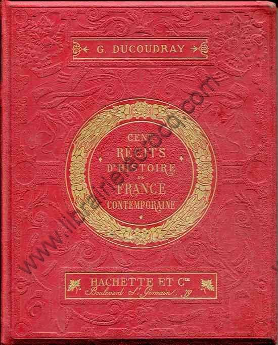 DUCOUDRAY Gustave, Cent récits d'Histoire contempor...