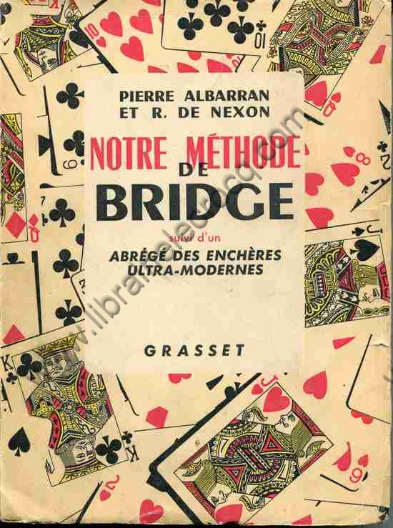ALBARRAN (Pierre)-DE NEXON R Notre methode de bridge...