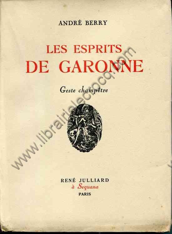 BERRY André, Les esprits de Garonne . Geste champêtre