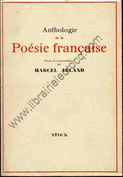 ARLAND Marcel, Anthologie de la Poésie française ....