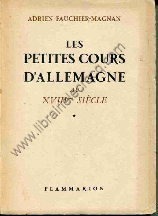 FAUCHIER-MAGNAN Adrien, Les petites cours d'Allemagn...