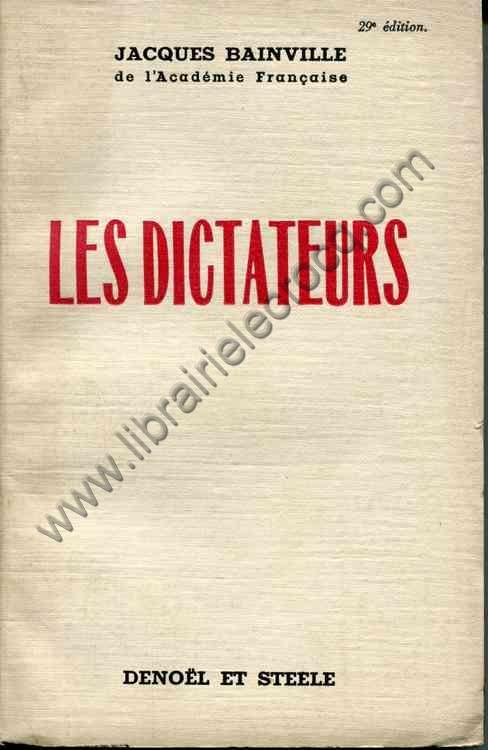 BAINVILLE Jacques, Les dictateurs